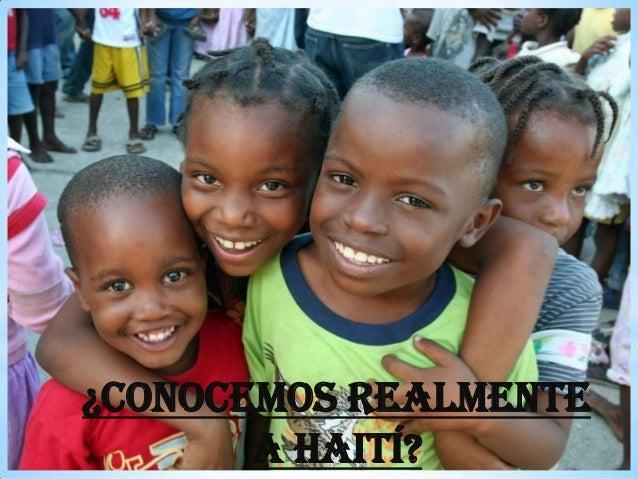 ¿Conocemos realmente a Haití?