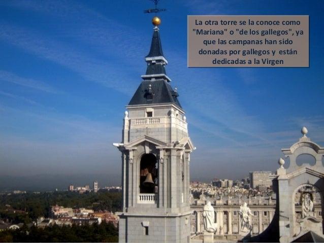 """La otra torre se la conoce como """"Mariana"""" o """"de los gallegos"""", ya que las campanas han sido donadas por gallegos y están d..."""