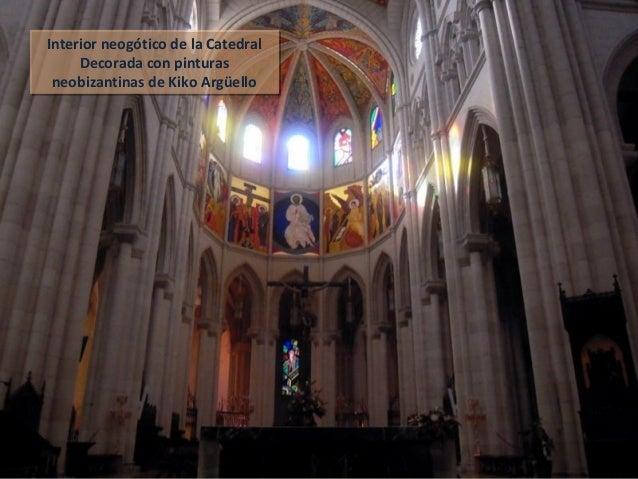Interior neogótico de la Catedral Decorada con pinturas neobizantinas de Kiko Argüello Interior neogótico de la Catedral D...