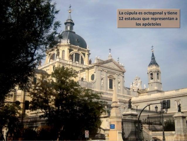 La cúpula es octogonal y tiene 12 estatuas que representan a los apóstoles La cúpula es octogonal y tiene 12 estatuas que ...