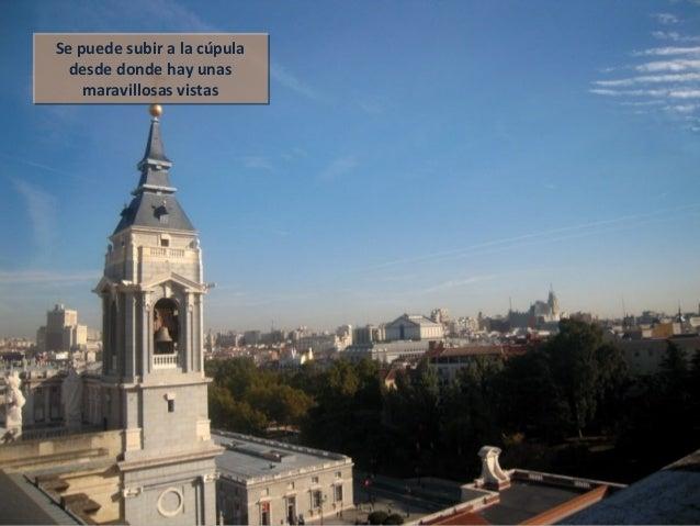 Se puede subir a la cúpula desde donde hay unas maravillosas vistas Se puede subir a la cúpula desde donde hay unas maravi...