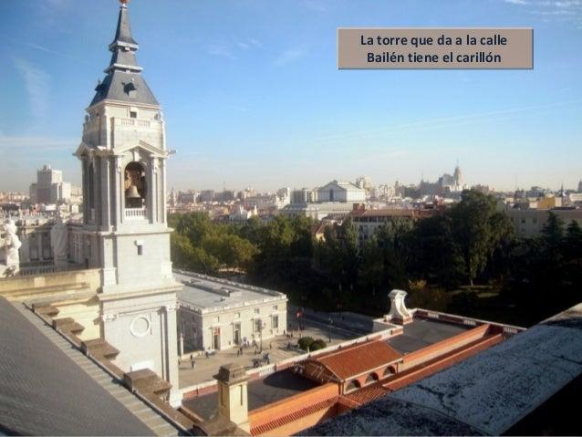 La torre que da a la calle Bailén tiene el carillón La torre que da a la calle Bailén tiene el carillón
