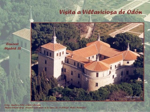 Visita a Villaviciosa de Odón Fotos: Amelia y Pilar excepto indicadas Música: Edvard Grieg - Concierto para piano en La me...