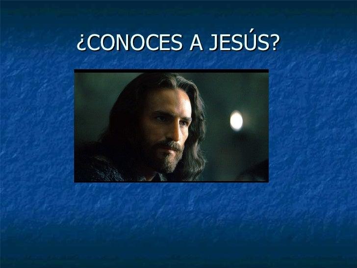 ¿CONOCES A JESÚS?