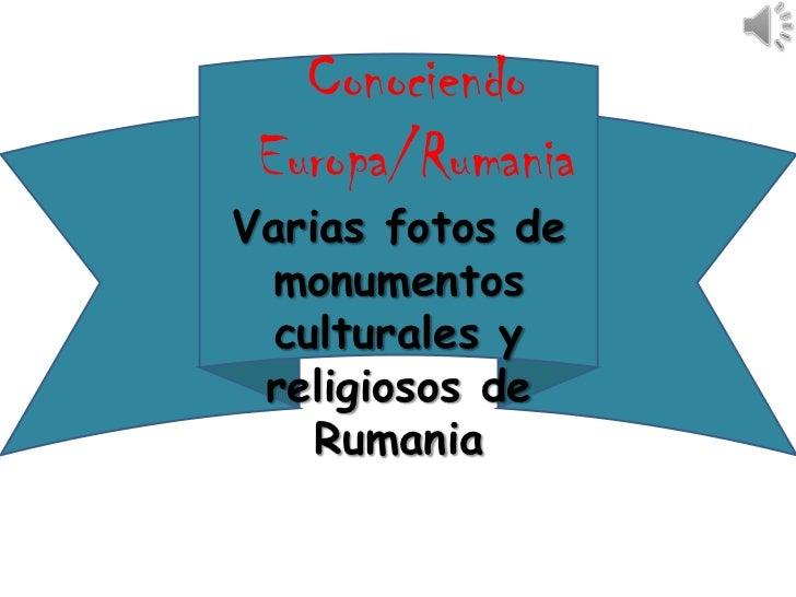 Conociendo Europa/Rumania<br />Varias fotos de monumentos culturales y religiosos de Rumania<br />
