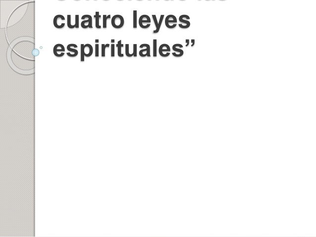 """cuatro leyes espirituales"""""""