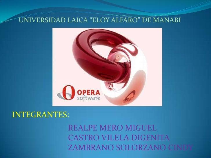 """UNIVERSIDAD LAICA """"ELOY ALFARO"""" DE MANABI<br />INTEGRANTES:<br />REALPE MERO MIGUEL<br />CASTRO VILELA DIGENITA<br />ZAMBR..."""