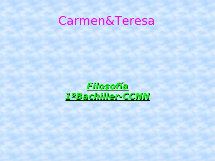 Carmen&Teresa Filosofía 1ºBachiller-CCNN
