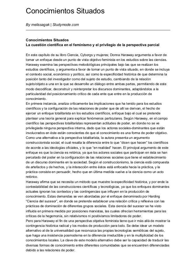 Conocimientos Situados By melissagak | Studymode.com Conocimientos Situados La cuestión científica en el feminismo y el pr...