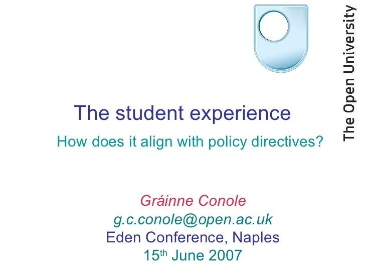 The student experience How does it align with policy directives? Gráinne Conole [email_address] Eden Conference, Naples 15...