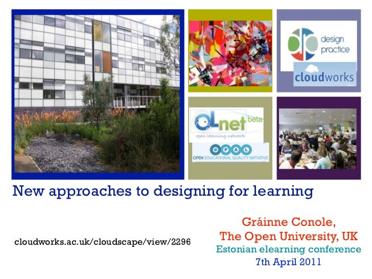 New approaches to designing for learning                                           Gráinne Conole,cloudworks.ac.uk/cloudsc...