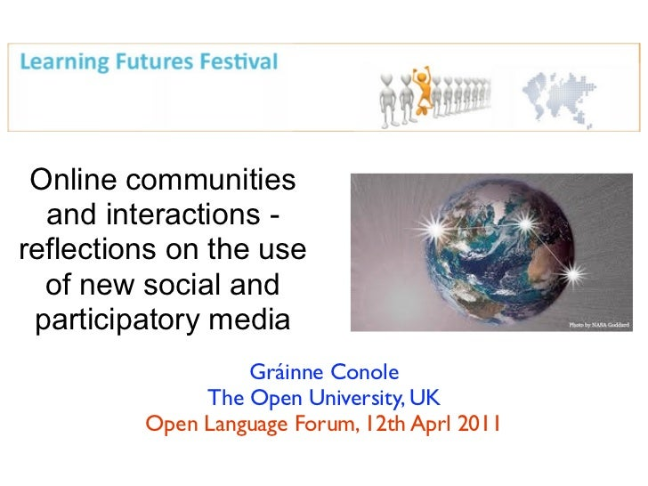 Online communities  and interactions -reflections on the use  of new social and participatory media                  Gráin...