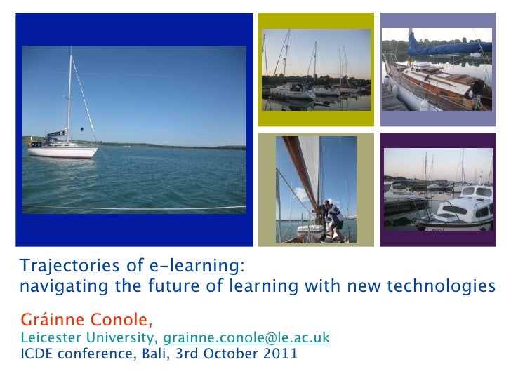 Trajectories of e-learning:navigating the future of learning with new technologiesGráinne Conole,Leicester University, gra...