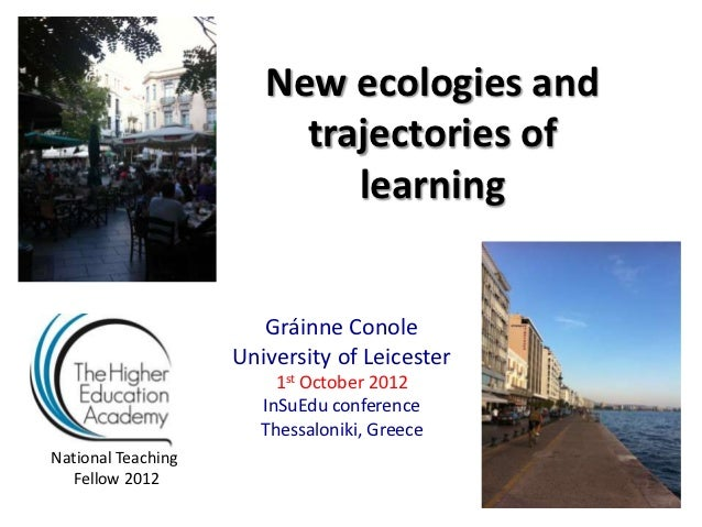 New ecologies and                         trajectories of                            learning                       Gráinn...