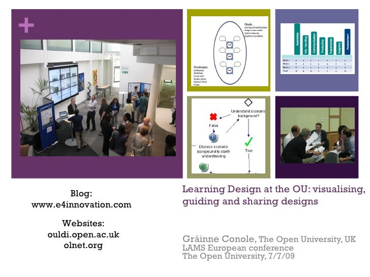 +            Blog:           Learning Design at the OU: visualising, www.e4innovation.com   guiding and sharing designs   ...