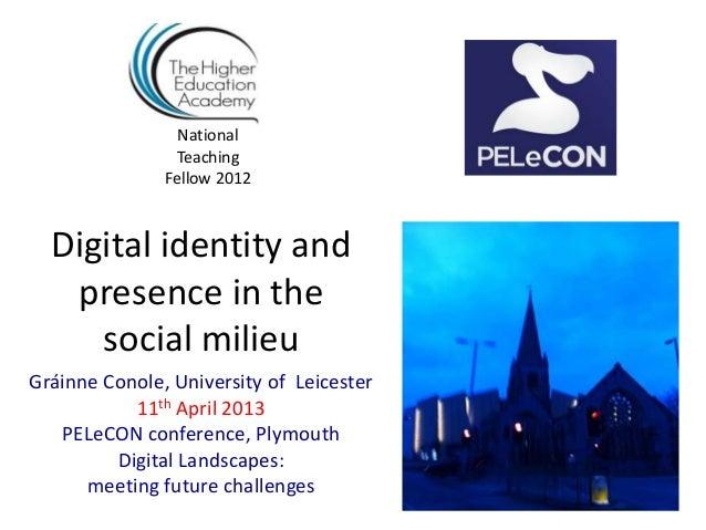 National                Teaching               Fellow 2012  Digital identity and   presence in the     social milieuGráinn...