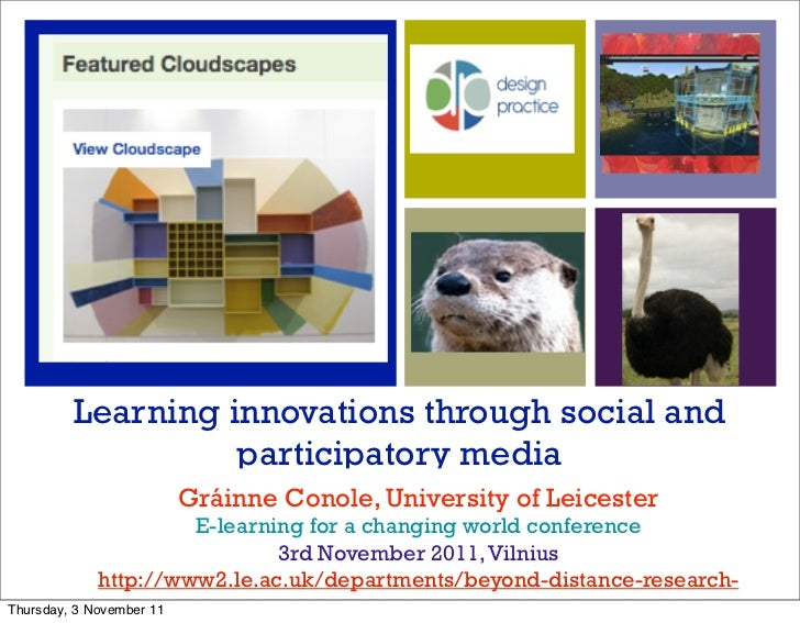 Learning innovations through social and                   participatory media                          Gráinne Conole, Uni...