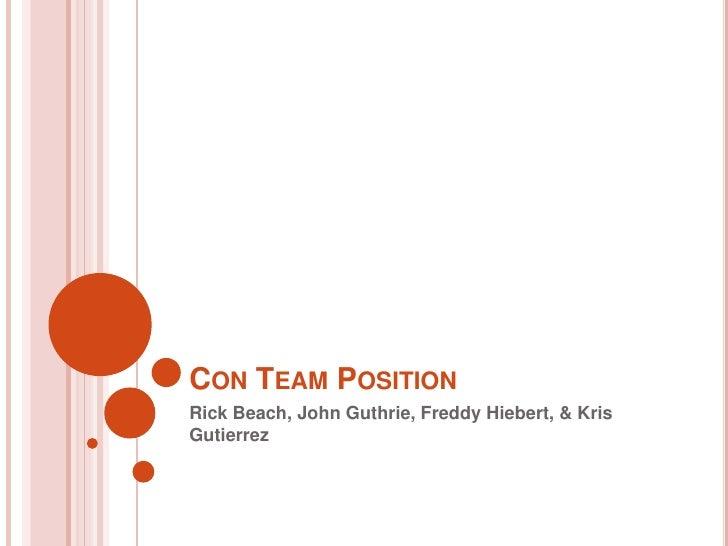 Con Team Position<br />Rick Beach, John Guthrie, Freddy Hiebert, & Kris Gutierrez<br />