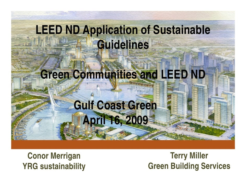 LEED ND Application of Sustainable              Guidelines       Green Communities and LEED ND                Gulf Coast G...