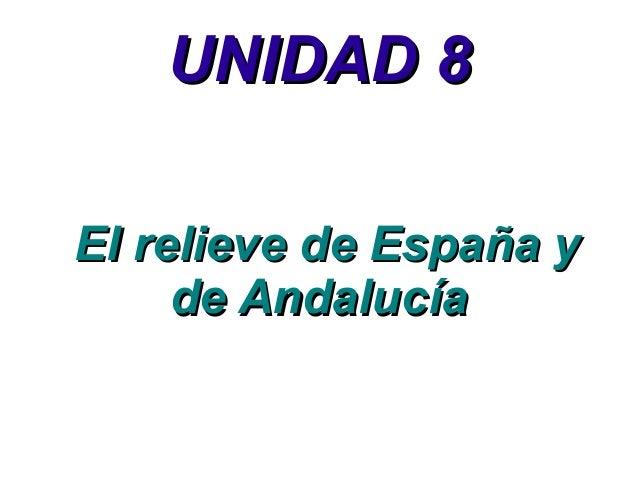 UNIDAD 8 El relieve de España y de Andalucía
