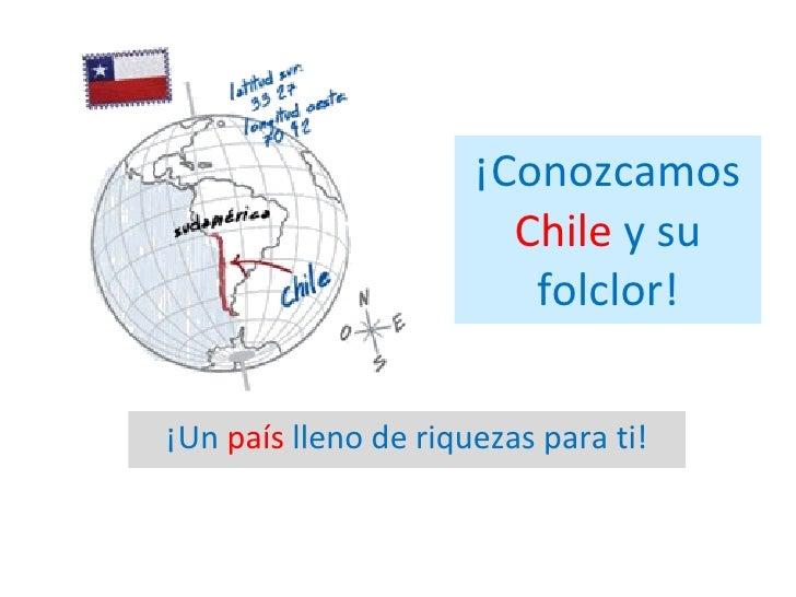 Conozcamos chile y su folclor!
