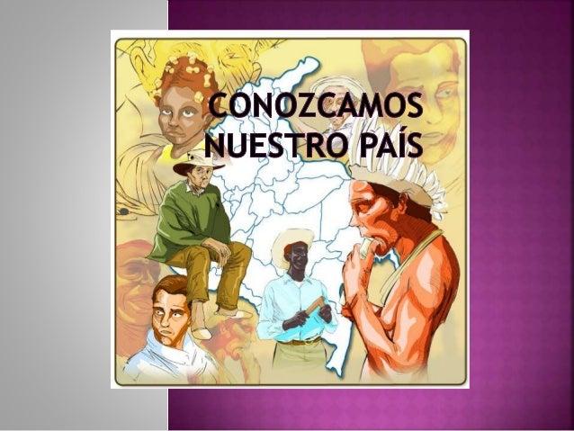 es un país de América, ubicado en la zona noroccidental de América del Sur, organizado constitucionalmente como una repúbl...