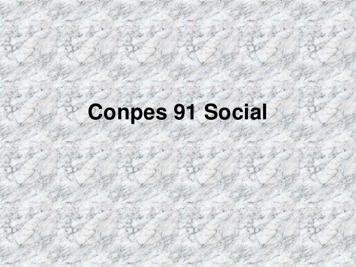 Conpes 91 Social