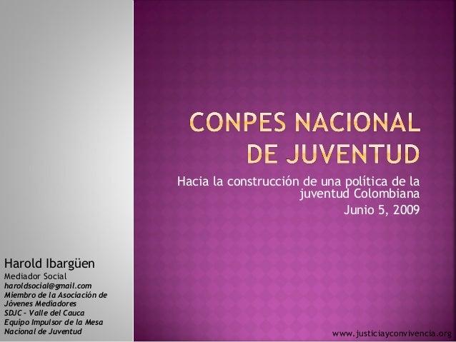 Hacia la construcción de una política de la juventud Colombiana Junio 5, 2009  Harold Ibargüen Mediador Social haroldsocia...