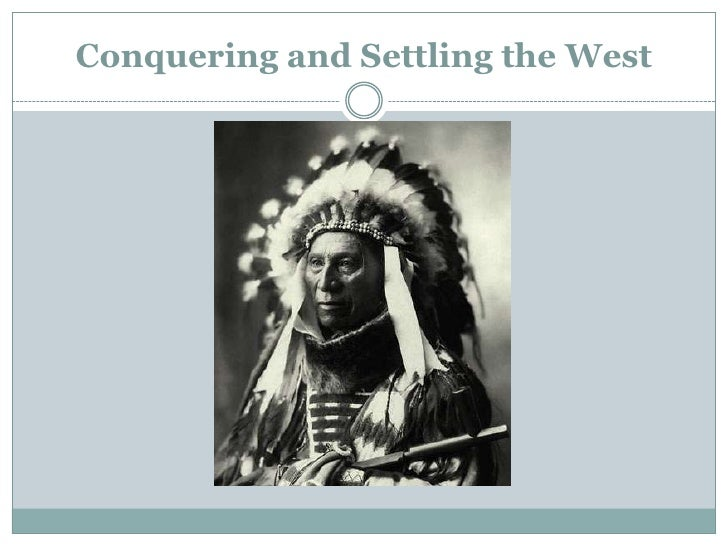 Conquering and Settling the West<br />