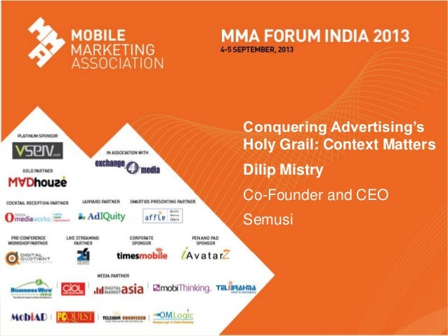 Conquering mobile advertising holy grail: Context-Awareness matters - Dilip Mistry SEMUSI