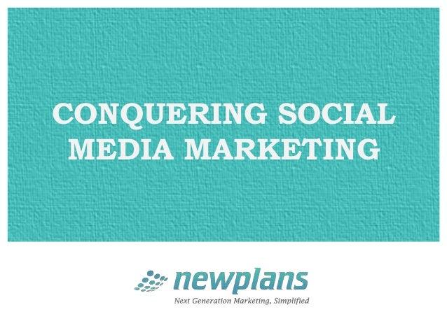 CONQUERING SOCIAL MEDIA MARKETING
