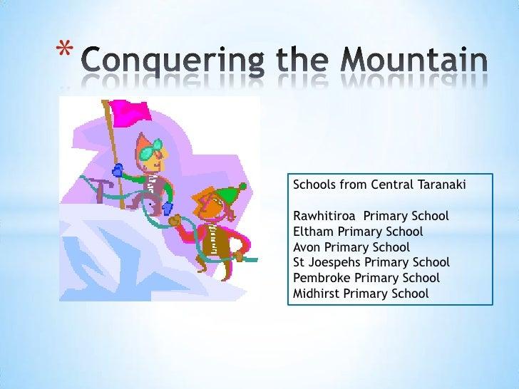 Conquering the Mountain<br />Schools from Central Taranaki<br />Rawhitiroa  Primary School<br />Eltham Primary School<br /...
