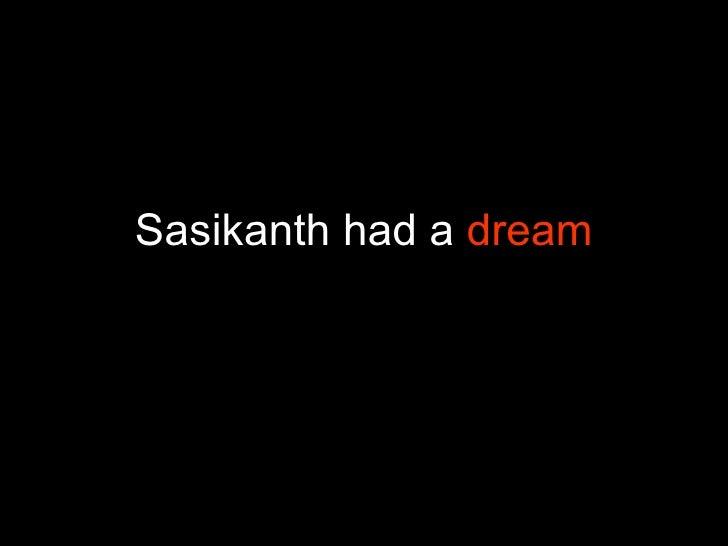 Sasikanth had a  dream
