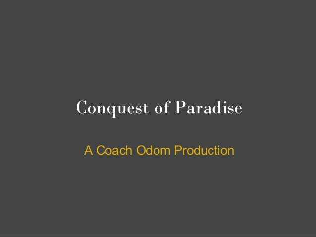 Conquest of Paradise A Coach Odom Production