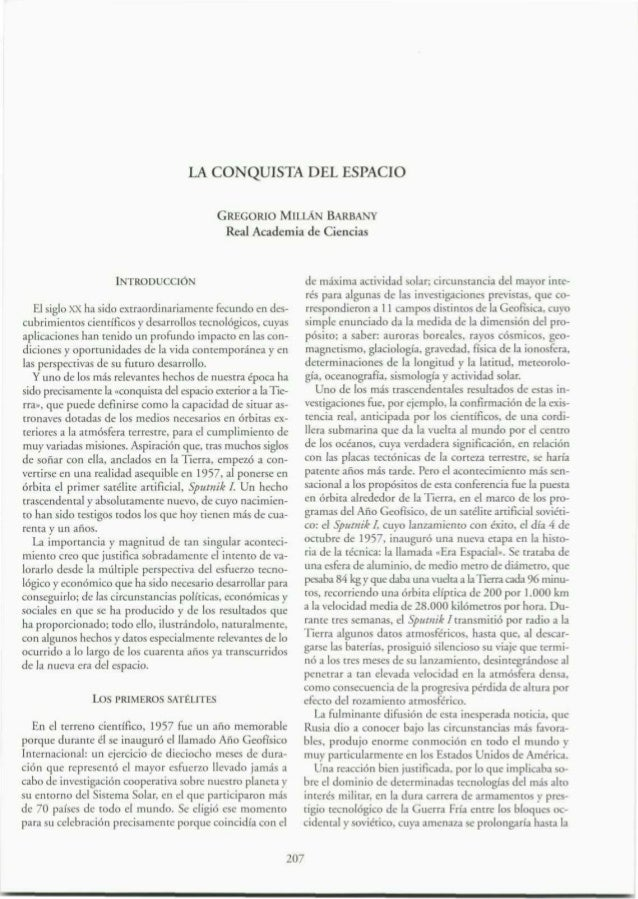 LA CONQUISTA DEL ESPACIO GREGORIO MILLÁN BARBANY  Real Academia de Ciencias  INTRODUCCIÓN El siglo X ha sido extraordinari...
