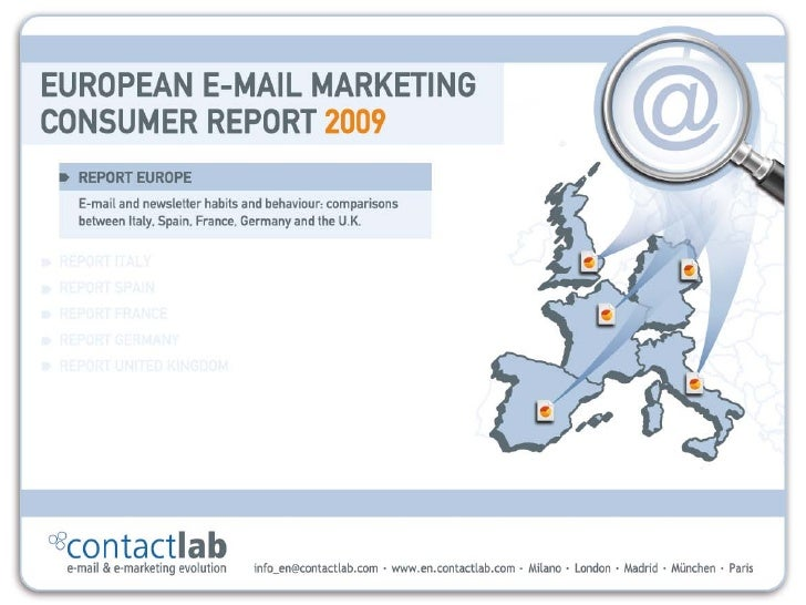 ContactLab        European E-mail Marketing            Consumer Report                  2009  E-mail and e-newsletter habi...