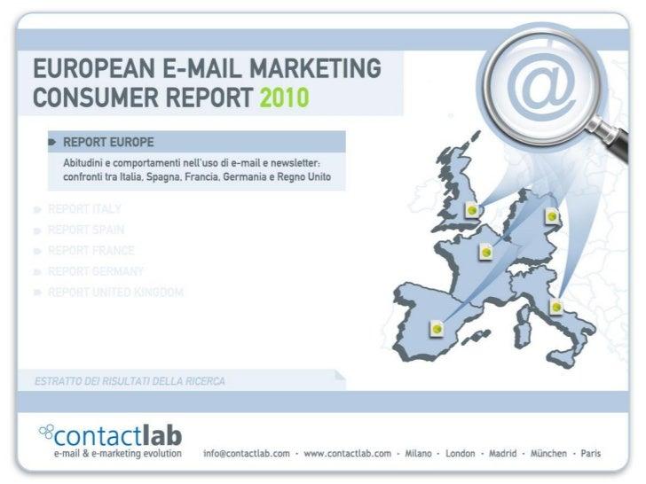 European E-mail Marketing Consumer Report 2010 / Italia, Spagna, Francia, Germania, Regno Unito   1