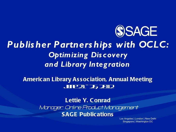 Publis her Partners hips with OCLC:           Optimizing Dis covery          and Library Integ ration    Americ an Librar...