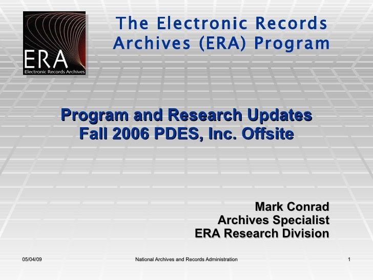 Program and Research Updates Fall 2006 PDES, Inc. Offsite Mark Conrad Archives Specialist ERA Research Division