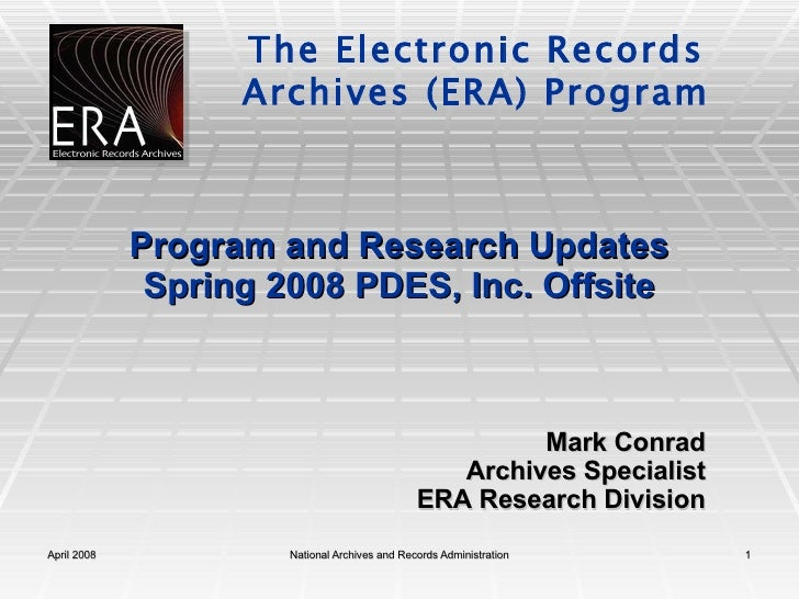 Program and Research Updates Spring 2008 PDES, Inc. Offsite Mark Conrad Archives Specialist ERA Research Division