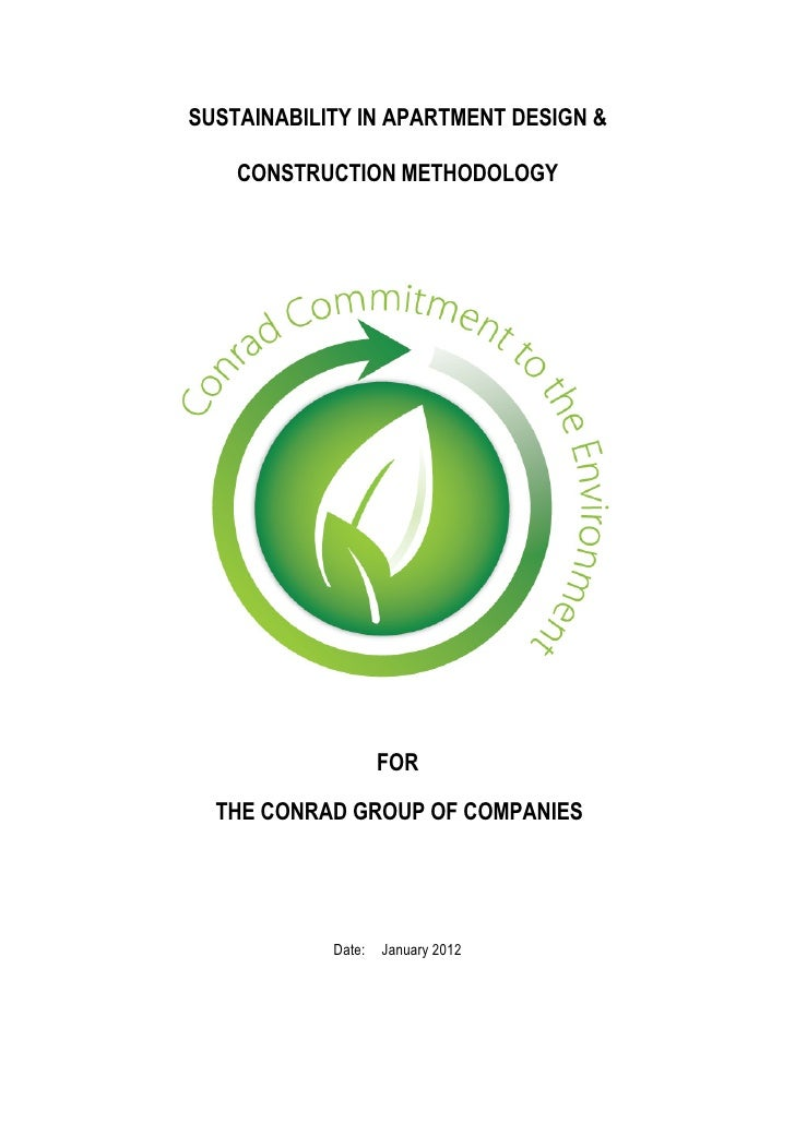 SUSTAINABILITY IN APARTMENT DESIGN &    CONSTRUCTION METHODOLOGY                    FOR  THE CONRAD GROUP OF COMPANIES    ...