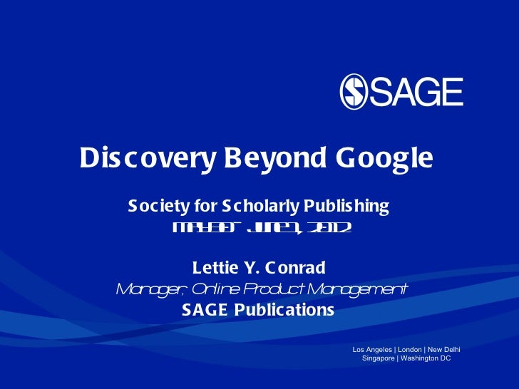 Dis c overy Beyond Google   S oc iety for S c holarly Publis hing          M y 0– Jn 1 2 1            a3        ue , 0 2 ...