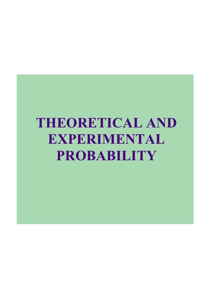 THEORETICALAND  EXPERIMENTAL   PROBABILITY
