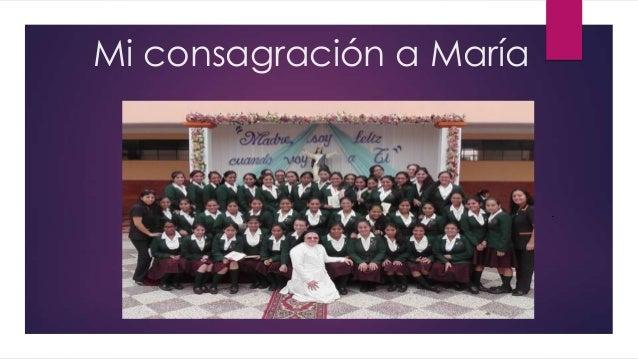 Mi consagración a María .