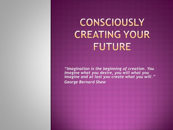 Consciously Creating Your Future