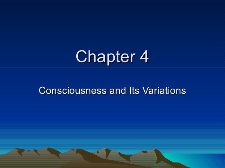 Chapter 4 Consciousness and Its Variations