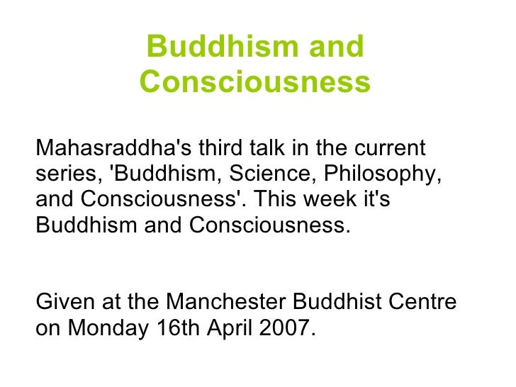 Buddhism and Consciousness Mahasraddha's third talk in the current series, 'Buddhism, Science, Philosophy, and Consciousne...