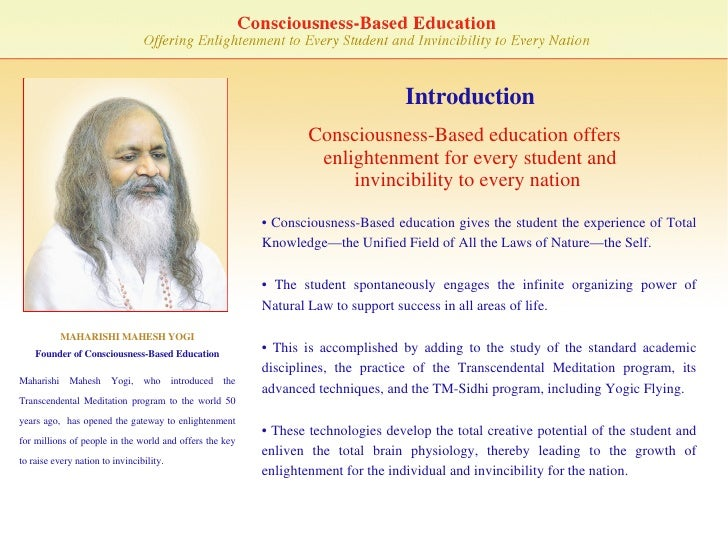Introduction Consciousness-Based education offers enlightenment for every student and invincibility to every nation   MAHA...