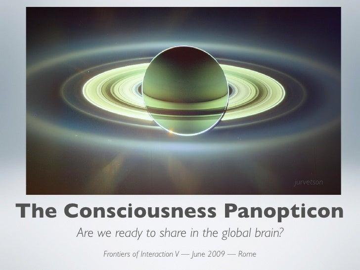 Consciousness Panopticon