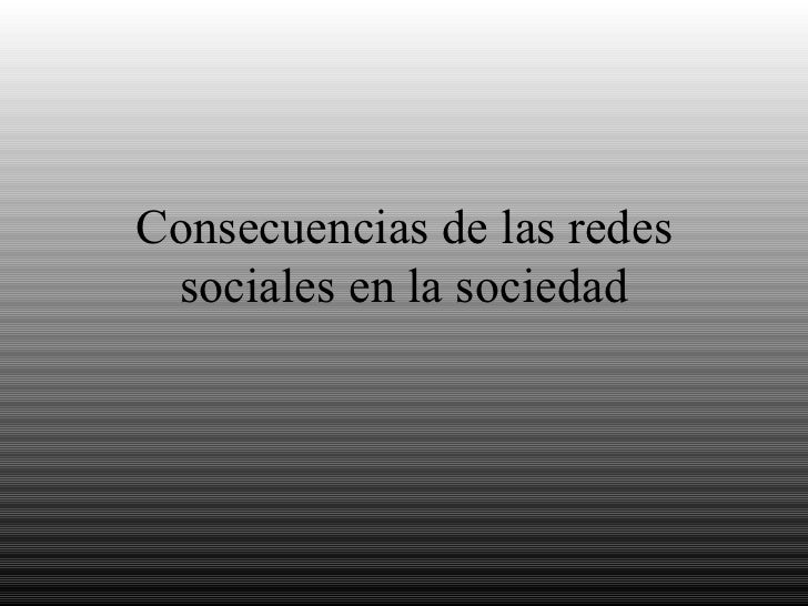 Consecuencias de las redes sociales en la sociedad
